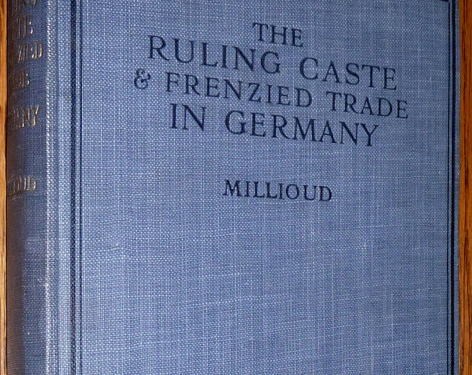 Ruling Caste & Frenzied Trade in Germany 1916 by Maurice Millioud Hardcover HC - Antique Politics Economics History