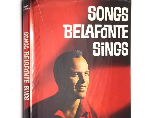 Songs Belafonte Sings by Harry Belafonte 1962 1st Edition Hardcover HC w/ Dust Jacket - Duell Sloan & Pearce - Music Songbook