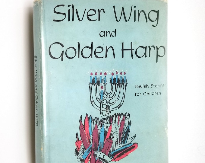 Silver Wing and Golden Harp: Jewish Stories for Children by Federation of Women Zionists, London Hardcover HC w/ Dust Jacket DJ 1961