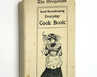 Oregonian Good Housekeeping Everyday Cook Book by Isabel Gordon Curtis 1st Edition Hardcover HC 1909 Portland, OR