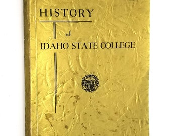 History of Idaho State College (University) by Merrill D. Beal 1952 Paperback - Pocatello, ID Bannock County