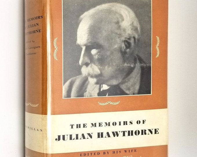 The Memoirs of Julian Hawthorne 1938 1st Edition Hardcover HC w/ Dust Jacket DJ - Macmillan - Son of Nathaniel Hawthorne