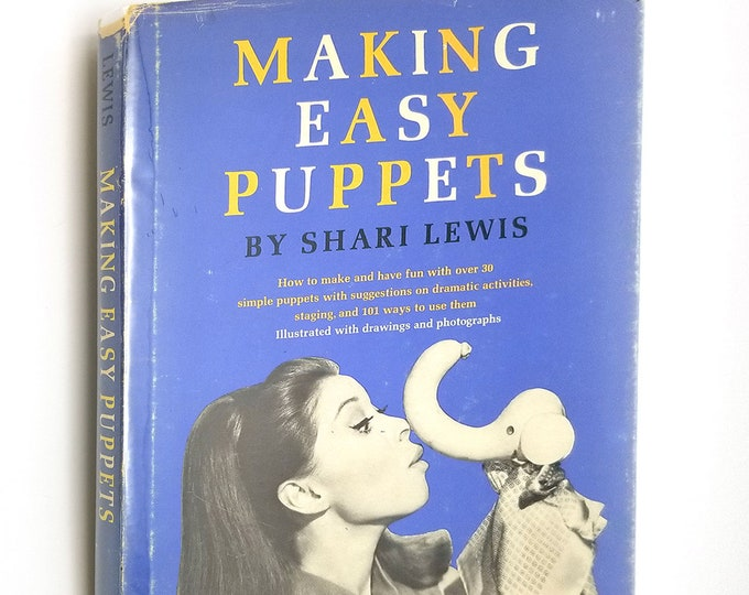 Making Easy Puppets by Shari Lewis Hardcover HC w/ Dust Jacket DJ 1967 E.P. Dutton - Children Playtime Activities Crafts Hobbies