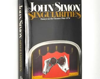 Singularities: Essays on the Theater 1964-1974 by John Simon 1975 1st Edition Hardcover HC w/ Dust Jacket DJ - Random House