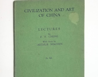 Civilization and Art of China lectures by F.T. Cheng Soft Cover 1936 William Clowes & Sons, Ltd