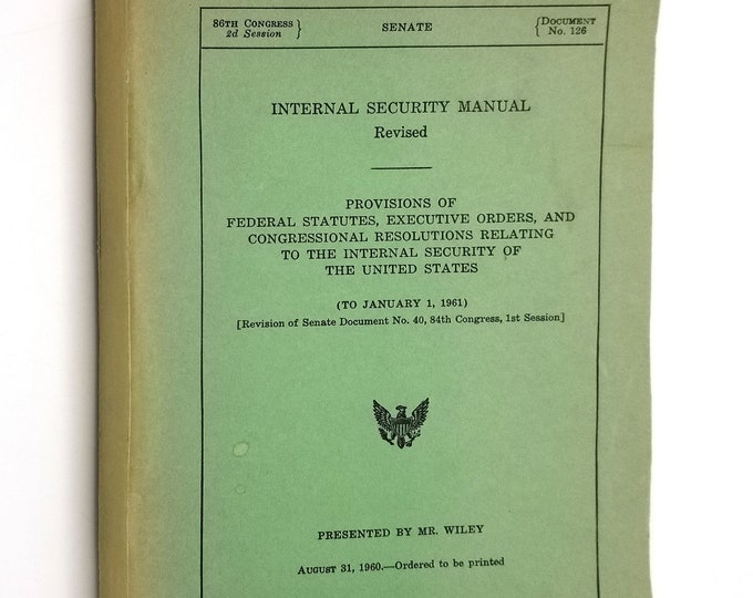 Internal Security Manual (Revised) Provisions of Federal Statutes Executive Orders and Congressional Resolutions 1960