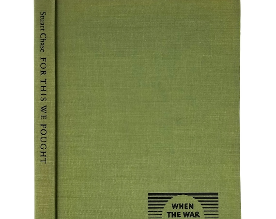 For This We Fought: Guide Lines to America's Future by Stuart Chase 1st edition Hardcover HC 1946 Twentieth Century Fund