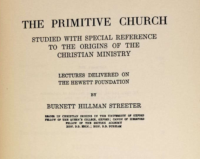 Primitive Church: Studied with Special Reference to Origins of Christian Ministry Burnett Hillman Streeter 1929 1st Ed Hardcover Macmillan