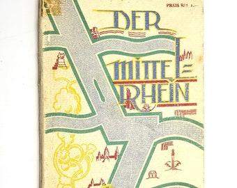 Der Mittelrhein: Ein Blick Uber Das Land und Seine Kultur in Vergangenheit und Gegenwart 1927 German Language Travel Tourism Guide