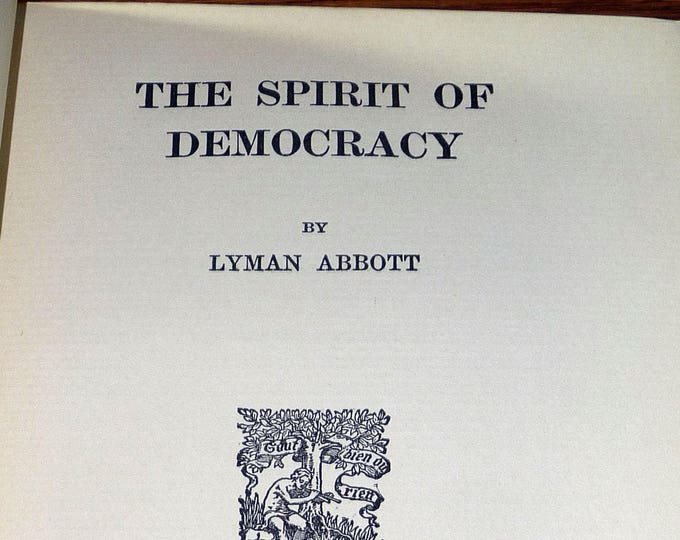 The Spirit of Democracy 1910 by Lyman Abbott - Hardcover HC - Antique Principles of Democracy Politics