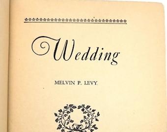 Vintage Fiction: Wedding by Melvin P. Levy Hardcover HC 1927 Unicorn Press RARE