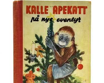 Kalle Apekatt Paa Nye Eventyr: Fortelling for Barn by  Gustaf Lindwall Hardcover HC Ca. 1950 Norwegian Language Christmas Childrent