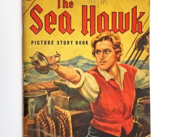 Vintage Movie Book: The Sea Hawk - The Story of the Motion Picture  (Picture Story Book 705) Whitman Publishing 1940 Errol Flynn