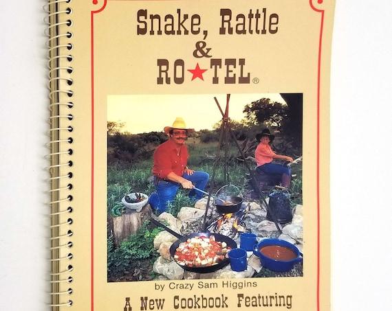 Snake, Rattle & Ro-Tel by Crazy Sam Higgins 1st Edition 1986 Spiral bound soft cover - Southwest Cookbook - Recipes