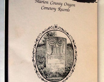 Marion County Oregon Cemetery Records Volume One 1987 Daraleen Phillips Wade
