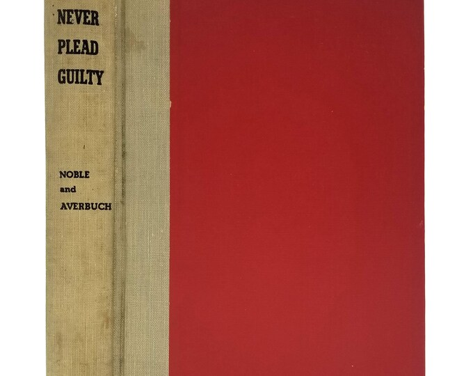 Never Plead Guilty: The Story of Jake Ehrlich by John Wesley Noble & Bernard Averbuch 1955 SIGNED 1st Edition Hardcover HC