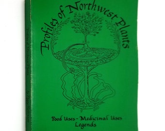 Profiles of Northwest Plants - Food Uses, Medicinal Uses, Legends (2nd Edition) by Peggy Robinson 1979 Far West Book Service
