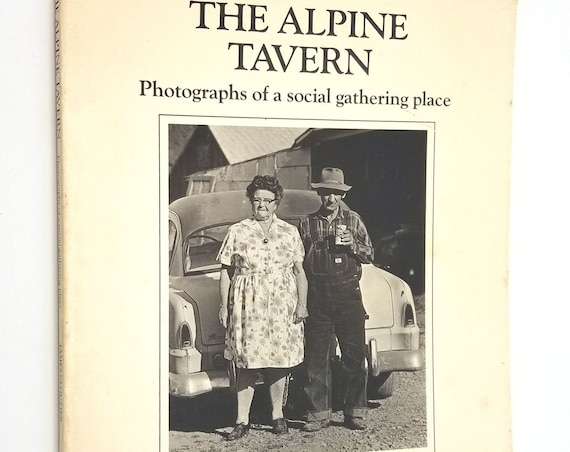 The Alpine Tavern: Photographs of a Social Gathering Place James Cloutier 1977 Benton County, Oregon OR