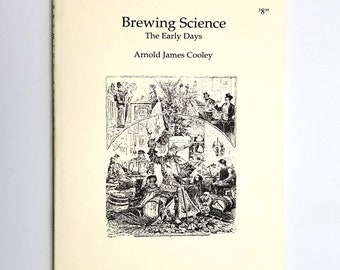 Brewing Science: The Early Days by Arnold James Cooley Reprint Soft Cover 1995 Caber Press