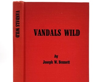 Vandals Wild by Joseph W. Bennett SIGNED Hardcover HC 1969 Desecration Vandalism National Parks, Monuments, Forests