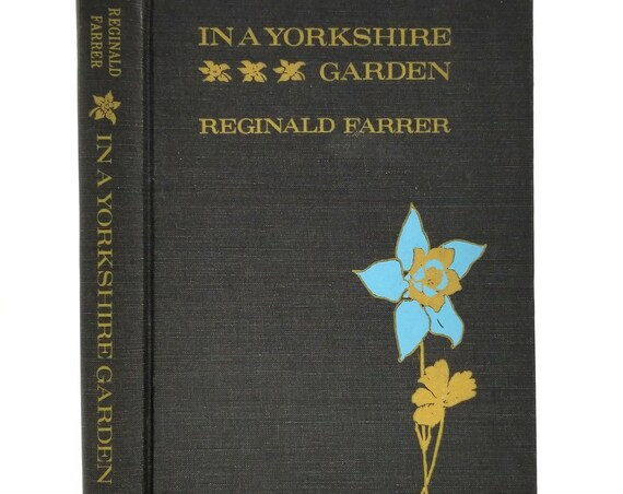 In a Yorkshire Garden by Reginald Farrer Hardcover HC 1973 Reprinto of 1909 Edition - Theophrastus