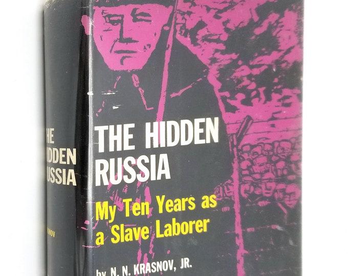 The Hidden Russia: My Ten Years as a Slave Laborer by N.N. Krasnov, Jr. Hardcover HC w/ Dust Jacket DJ 1960 Holt Rinehart Winston