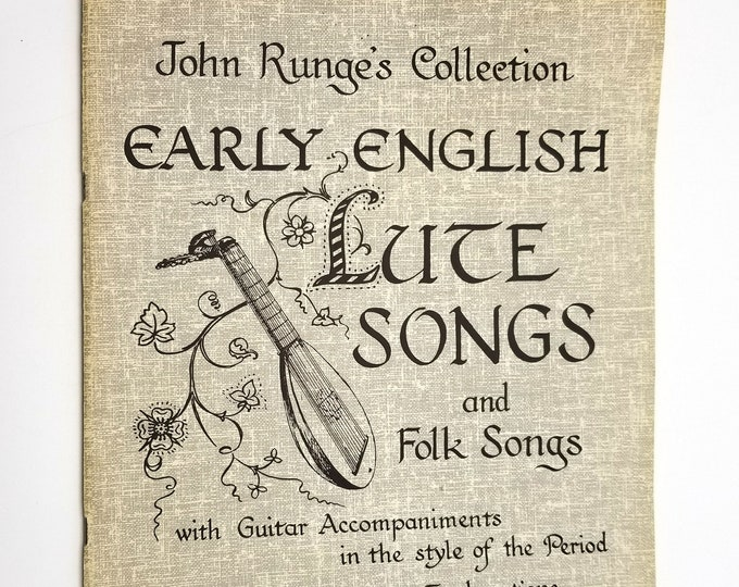 John Runge's Collection Early English Lute Songs & Folk Songs 2nd Volume 1961 Songbook Sheet Music