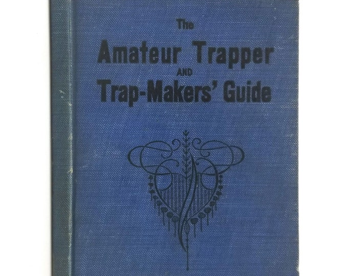 The Amateur Trapper and Trap-Makers' Guide by Stanley Harding Hardcover HC 1903 M.A. Donohue & Co.