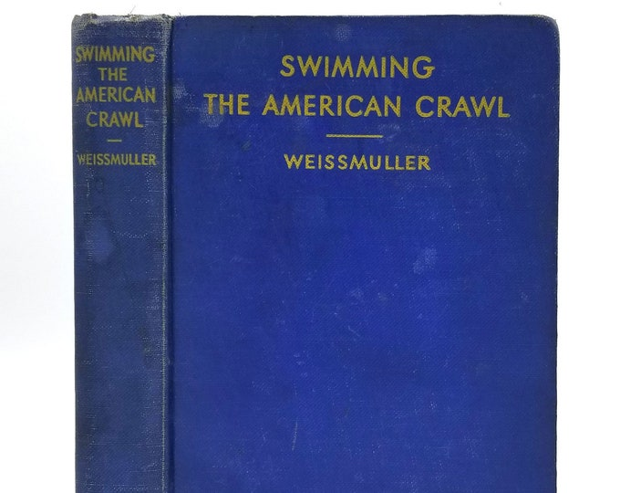 Swimming the American Crawl by Johnny Weissmuller 1st Edition Hardcover HC Houghton Mifflin - Olympics Tarzan Movies