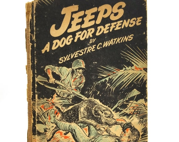 Jeeps: A Dog for Defense by Sylvestre C. Watkins illustrated by Don Nelson Hardcover HC 1944 Wilcox & Follett - Children WWII