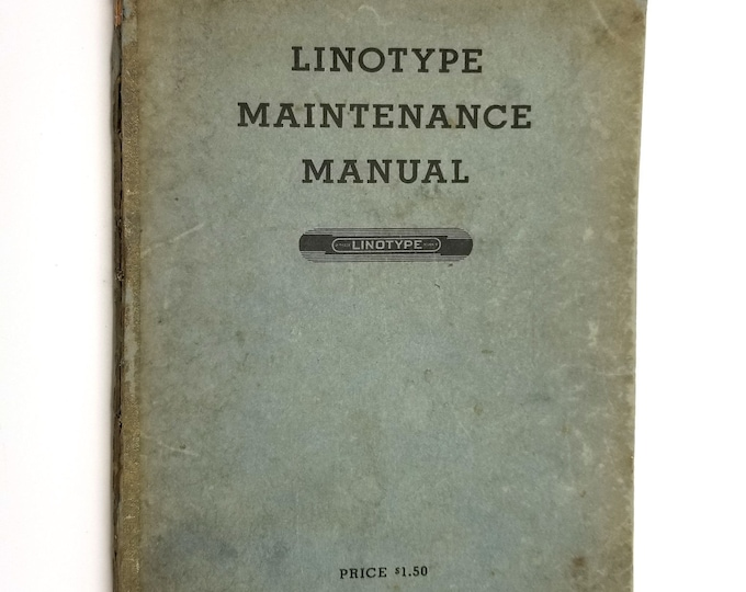 Linotype Maintenance Manual Including The Big Scheme of Simple Operation 1943 Mergenthaler Linotype, Brooklyn