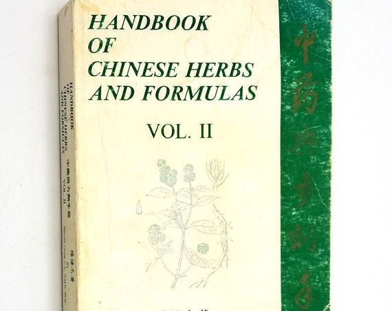 Handbook of Chinese Herbs and Formulas Volume II by Him-che Yeung 1985