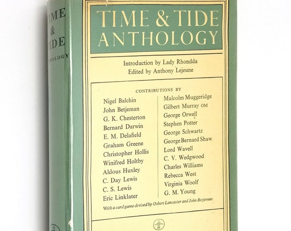 Time & Tide Anthology edited by Anthony Lejeune 1st Edition Hardcover HC w/ Dust Jacket DJ 1956 Andre Deutsch - English Authors