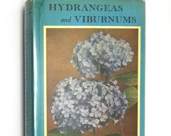Vintage English Gardening Book: Hyrdrangeas & Viburnums by Douglas Bartrum 1st Edition Hardcover HC w/ Dust Jacket DJ 1958 John Gifford, Ltd