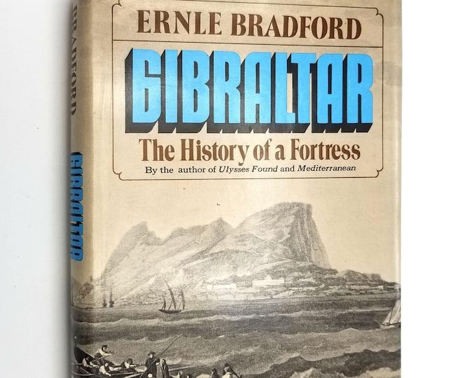 Gibraltar: The History of a Fortress Ernlie Bradford 1st US Edition Hardcover HC w/ Dust Jacket DJ 1972 Harcourt Brace Jovanovich