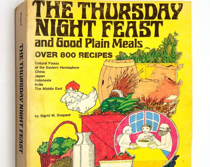 Vintage Cookbook: Thursday Night Feast & Good Plain Meals by Sigrid Shepard 1976 Natural Foods China Japan Indonesia India Middle East