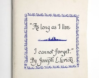 As Long as I Live I Can Never Forget by Joseph L. Levicki 1994 History Memoir USS Idaho - World War II, WWII