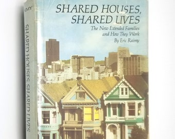 Shared Houses, Shared Lives: The New Extended Families & How They Work by Eric Raimy Hardcover HC w/ Dust Jacket DJ 1979