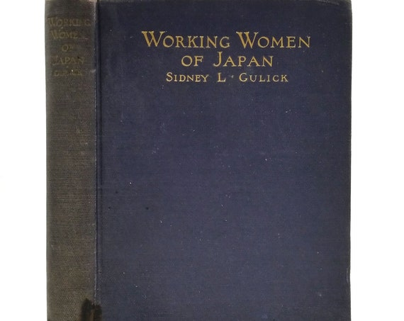 Working Women of Japan by Sidney L. Gulick Hardcover HC 1915 Missionary Education Movement of US and Canada
