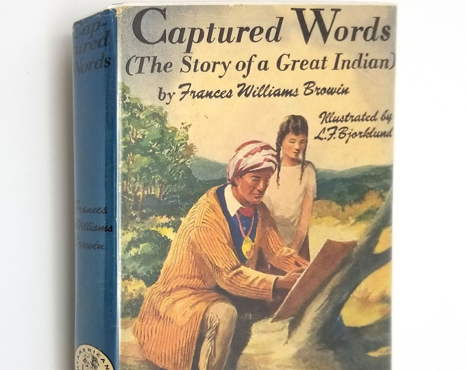 Captured Words: The Story of a Great Indian by Frances Williams Browin 1st Edition Hardcover HC w/ Dust Jacket DJ 1954