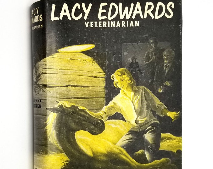 Lacy Edwards, Veterinarian by Audrey Turner 1957 1st Edition Hardcover HC w/ Dust Jacket DJ - YA Fiction - Youth Juvenile