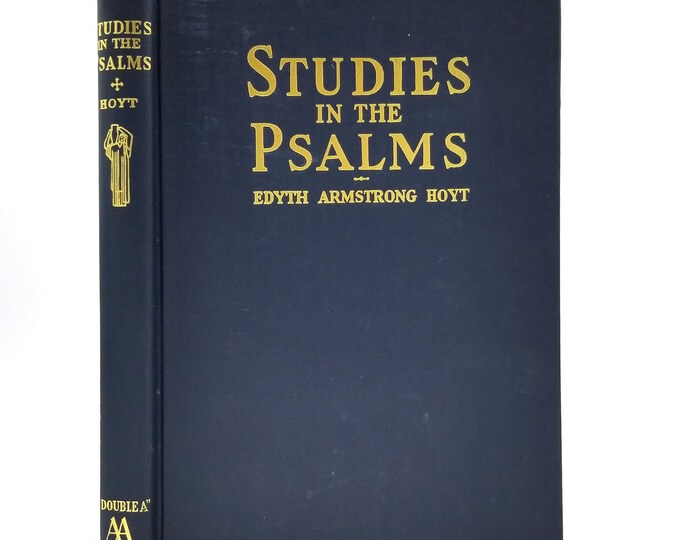 Studies in the Psalms by Edyth Armstrong Hoyt Hardcover HC 1952 Associated Authors - Bible Study - Old Testament