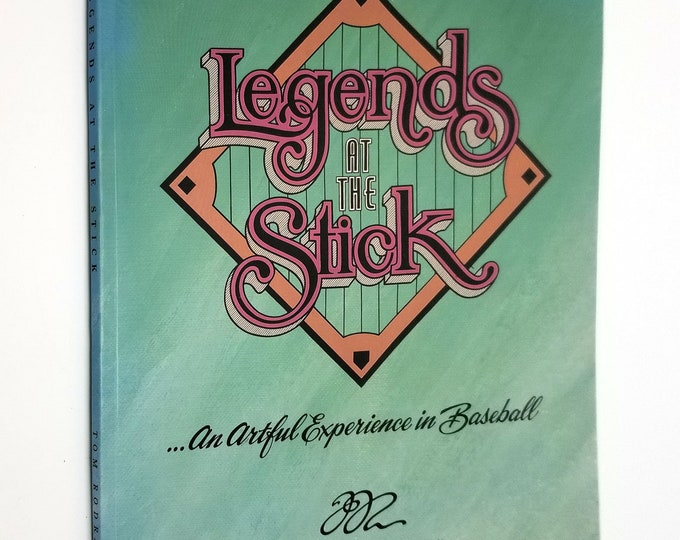 Legends at the Stick... An Artful Experience in Baseball by Tom Rodrigues SIGNED Soft Cover 1993 Baseball Players Art