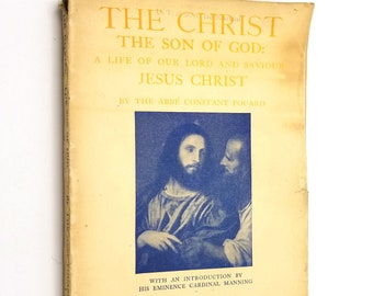 Christ the Son of God: Life of Our Lord & Saviour Jesus Christ by Abbe Constant Fouard 1913 Paperback PB - Theology Religion