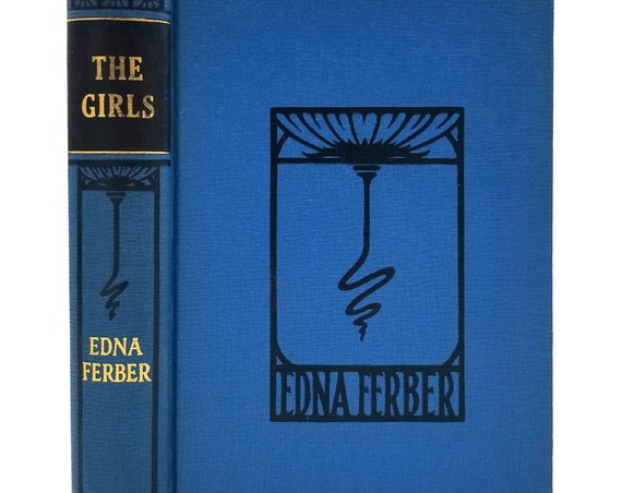 The Girls by Edna Ferber Hardcover HC 1921 PF Collier - Chicago Family - Single Women - Post WWI