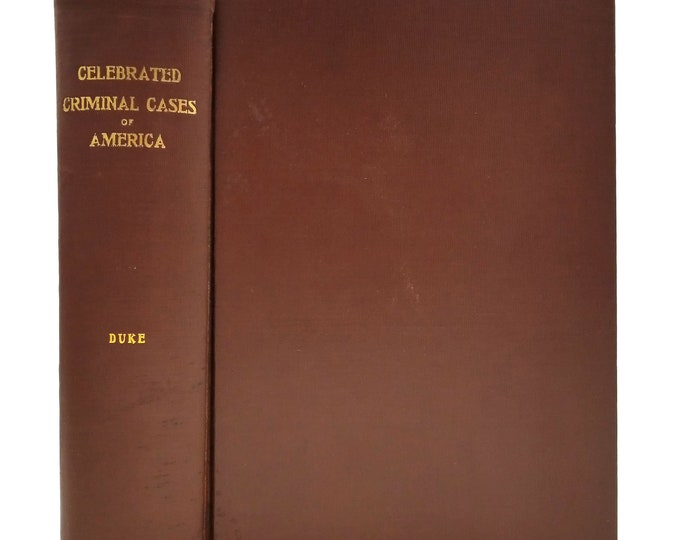 Celebrated Criminal Cases of America by Thomas S. Duke 1910 1st Ed Hardcover HC- James H. Barry Co - San Francisco, CA