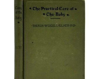The Practical Care of the Baby and Young Child by Theron Wendell Kilmer 1923 Hardcover HC - F.A. Davis & Co.