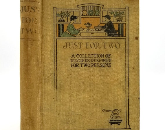 Just for Two: A Collection of Recipes Designed for Two Persons by Amelie Langdon Hardcover HC 1909 Cookbook Cooking