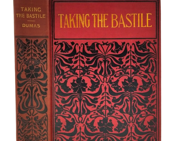 Taking the Bastile by Alexandre Dumas 1900 Hardcover HC - M.M. Caldwell - Fine Binding - Victorian