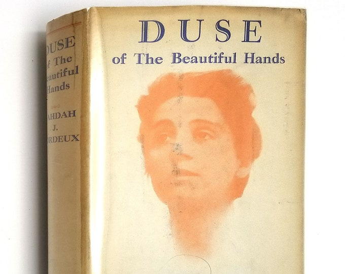 Duse of the Beautiful Hands An Imaginative Life by Vahdah J Bordeux 1932 1st Edition Hardcover HC w/ Dust Jacket DJ - Eleonora Duse Actress